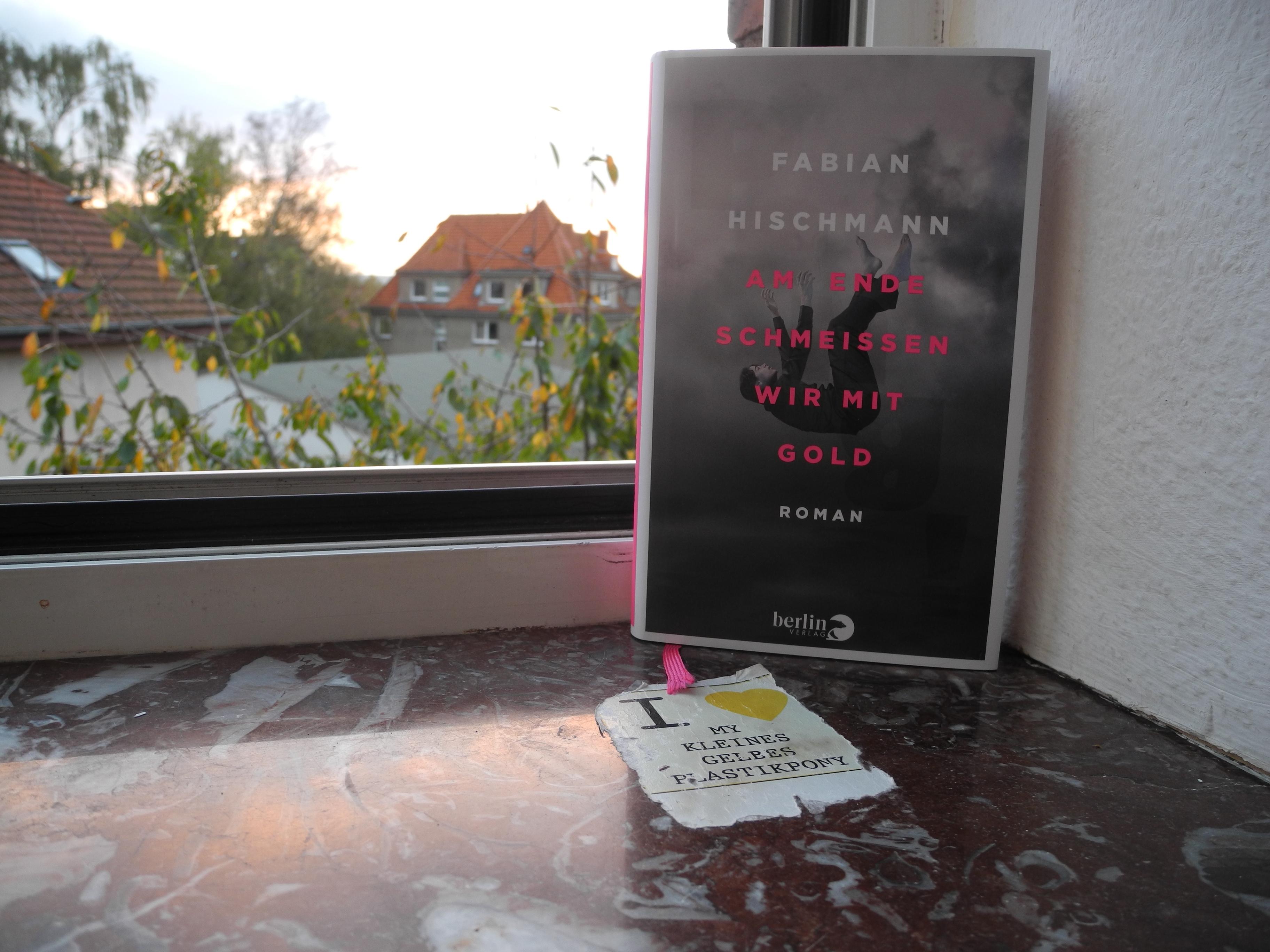 Fabian Hischmann Am Ende schmeißen wir mit Gold