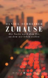Daniel Schreiber: Zuhause