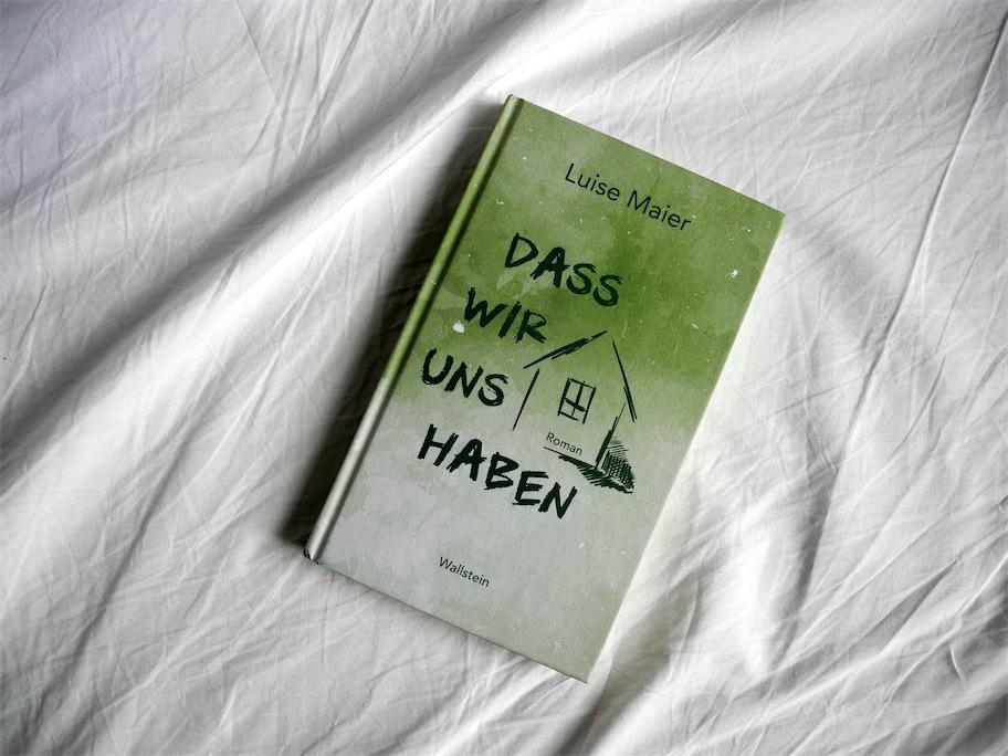 Luise Maier: Dass wir uns haben