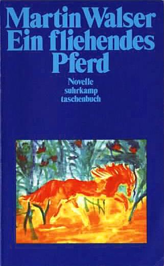 Martin Walser Ein fliehendes Pferd