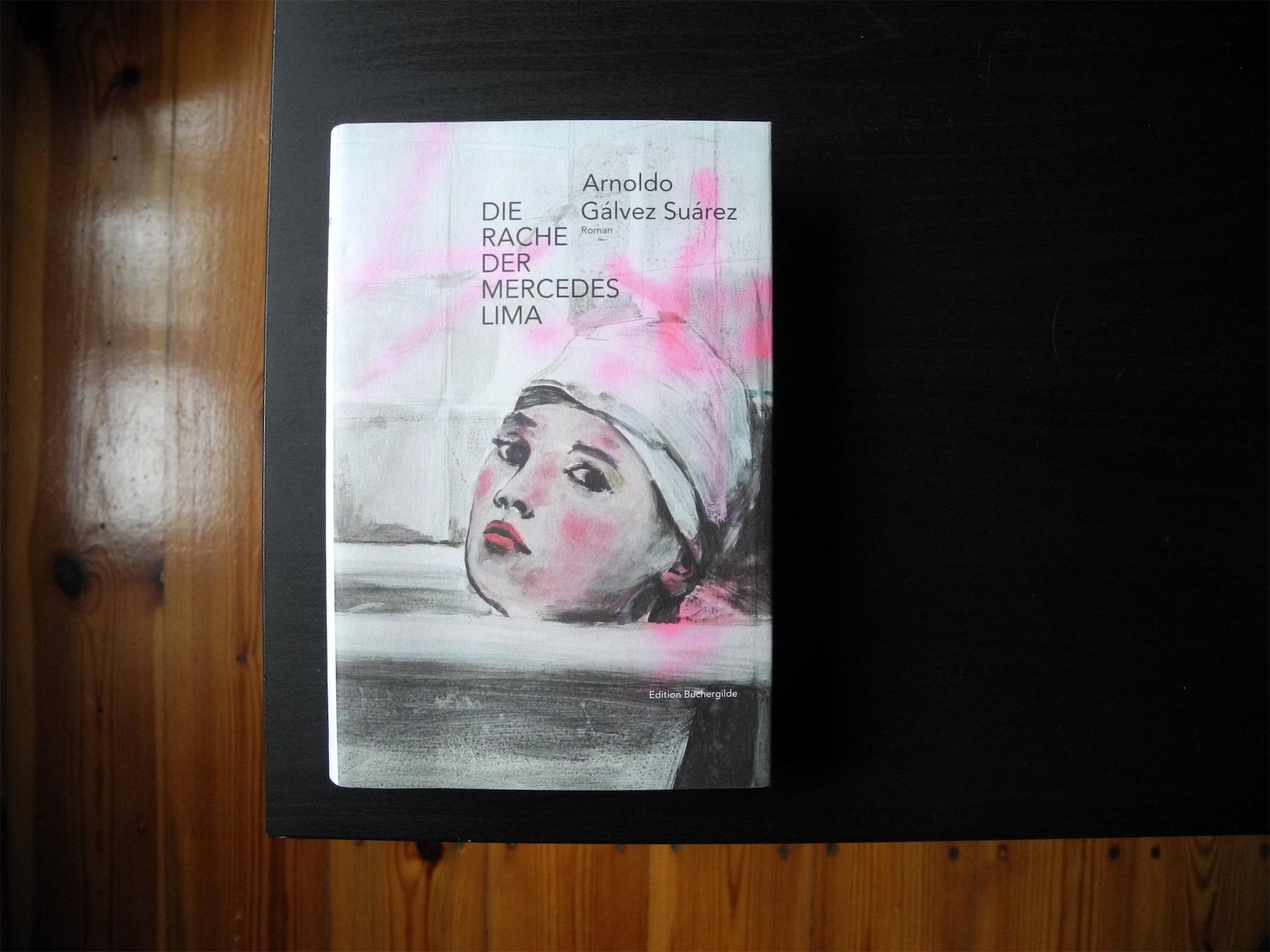 Arnoldo Gálvez Suárez: Die Rache der Mercedes Lima
