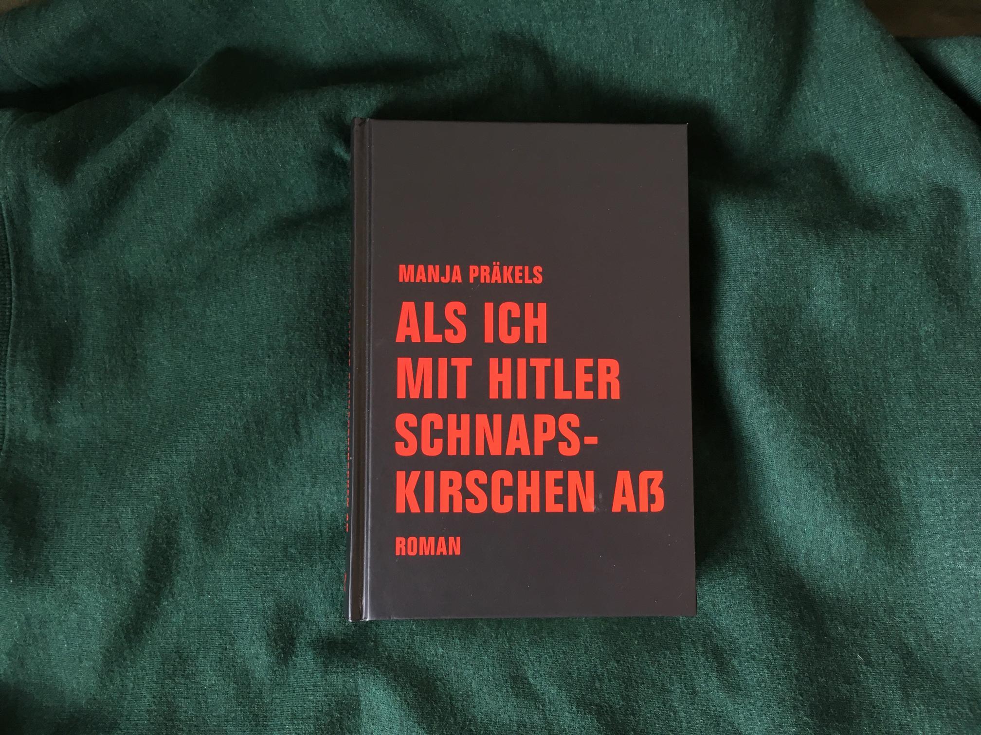 Manja Präkels: Als ich mit Hitler Schnapskirschen aß Cover