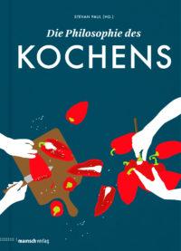 Stevan Paul, Die Philosophie des Kochens, Cover