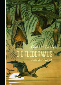Gunnar Decker: Die Fledermaus. Bote der Nach | Nature Writing