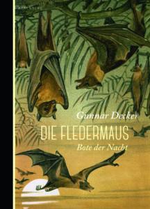 Gunnar Decker: Die Fledermaus. Bote der Nach | Nature Writing
