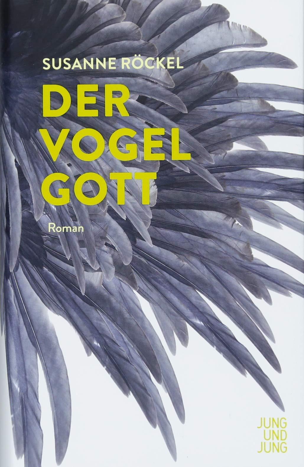 Susanne Röckel: Der Vogelgott