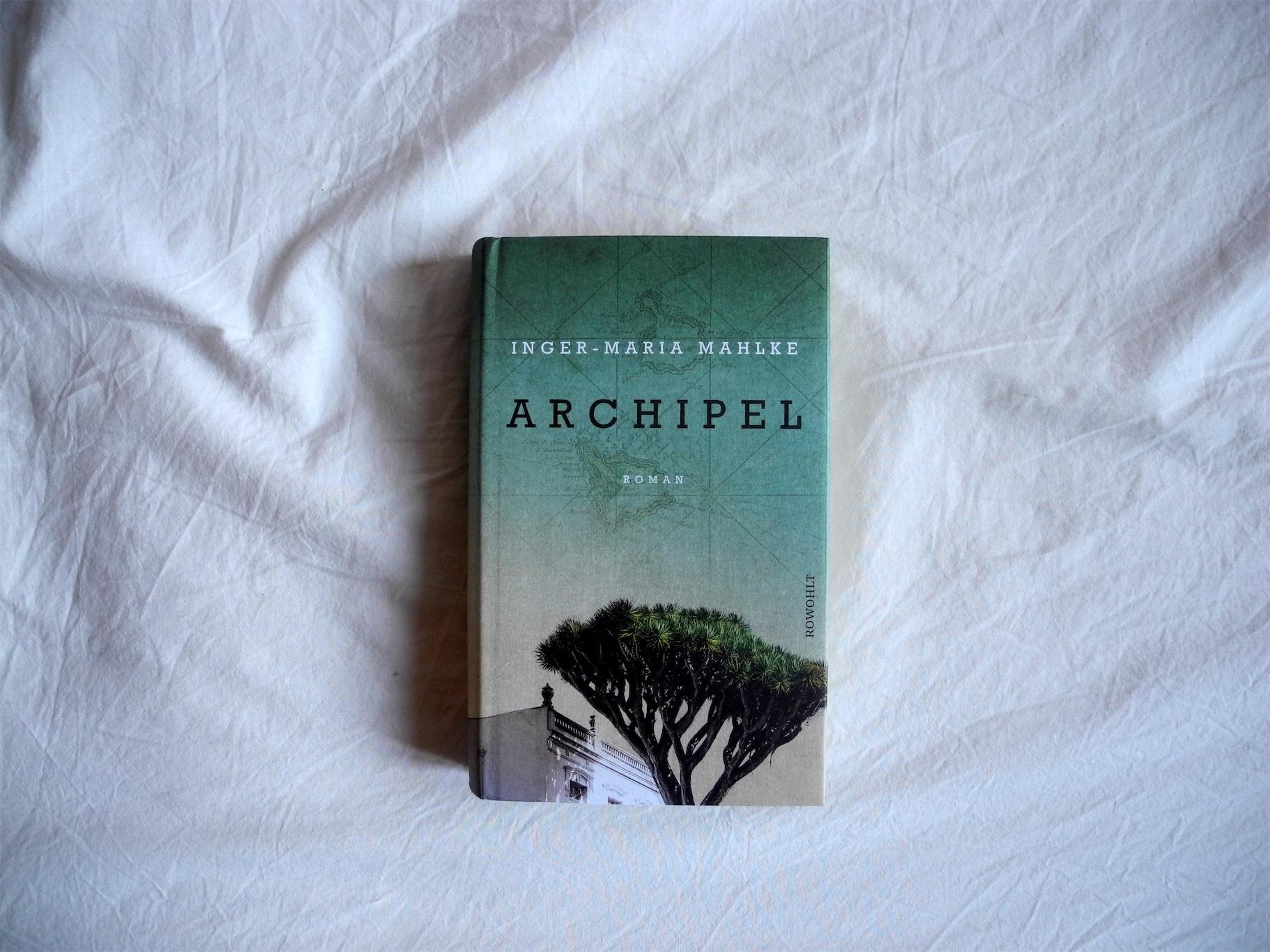 Inger-Maria Mahlke: Archipel