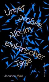 Johanna Maxl: Unser großes Album elektrischer Tage