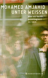Mohamed Amjahid: Unter Weißen