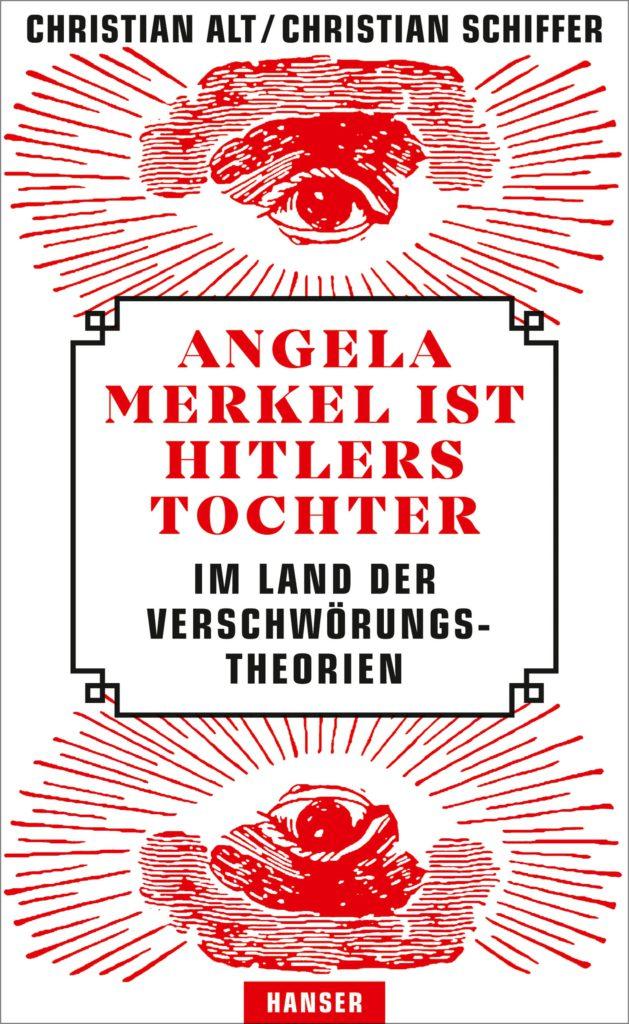 Alt/Schiffer: Angela Merkel ist Hitlers Tochter