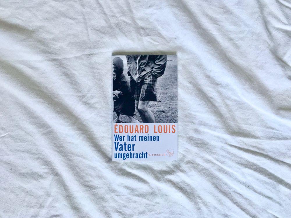 Eduard Louis: Wer hat meinen Vater umgebracht