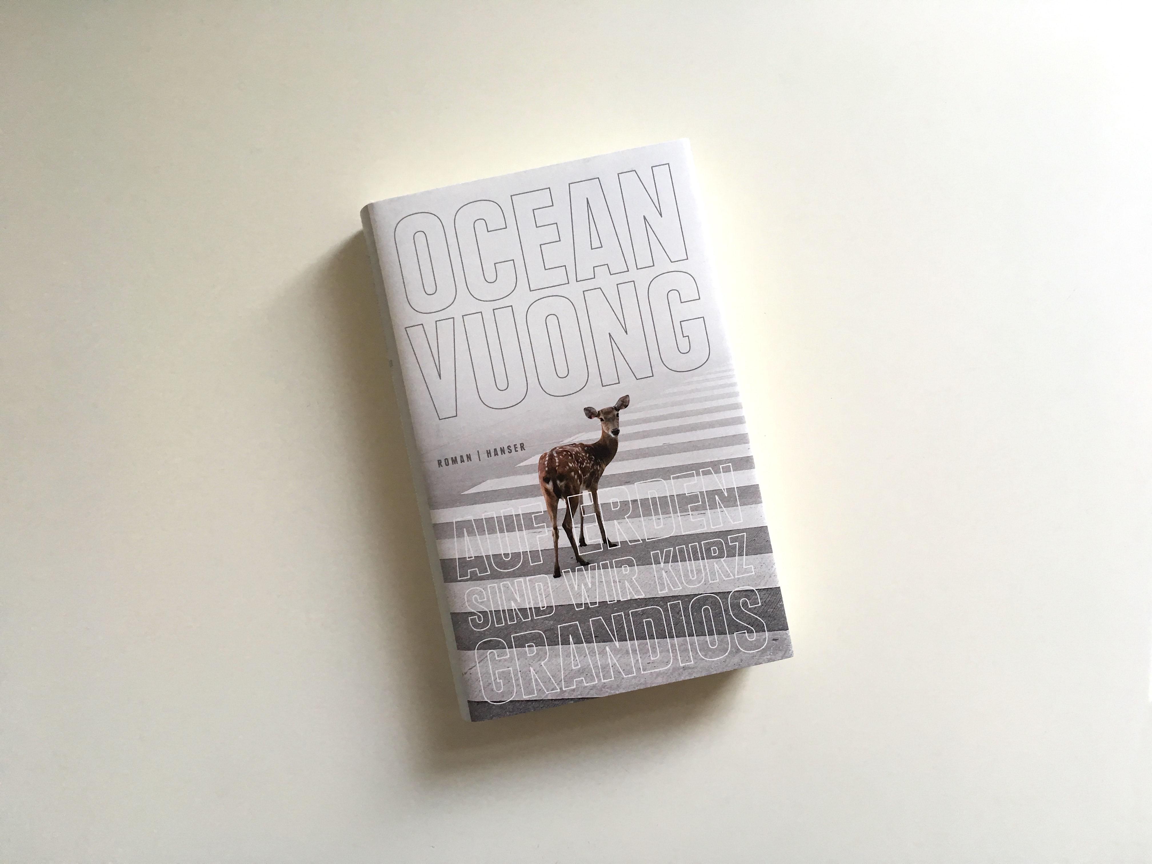 Ocean Vuong: Auf Erden sind wir kurz grandios