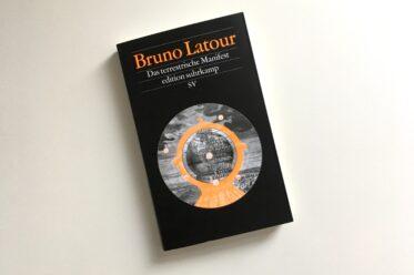 Bruno Latour: Das terrestrische Manisfest