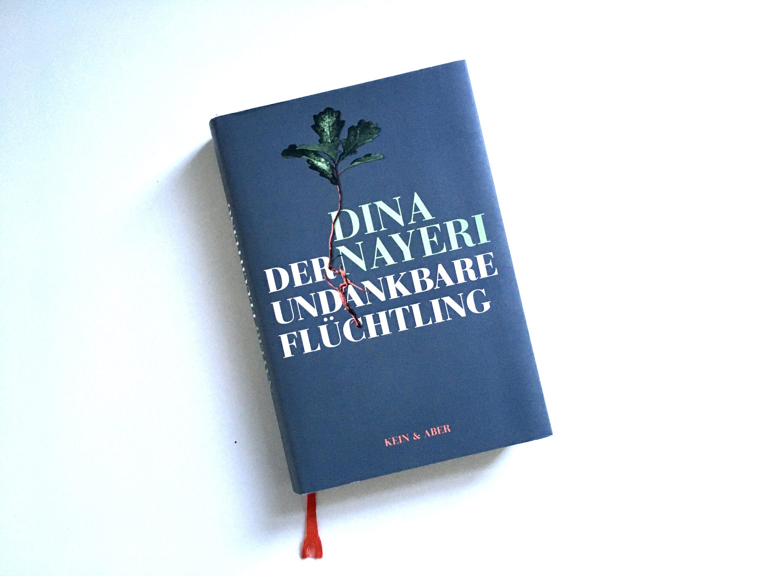 Dina Nayeri: Der undankbare Flüchtling