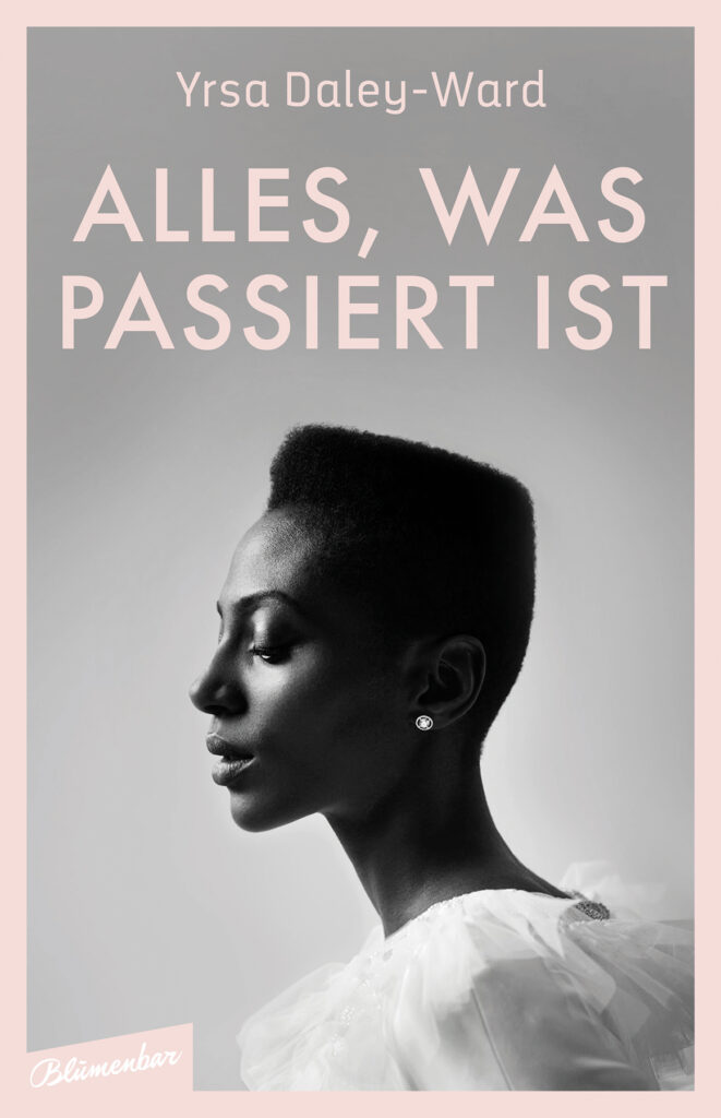 Yrsa Daley-Ward: Alles, was passiert ist (Cover)