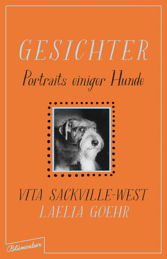 Cover des Buches »Gesichter – Portraits einiger Hunde« von Vita Sackville-West und Laelia Goehr