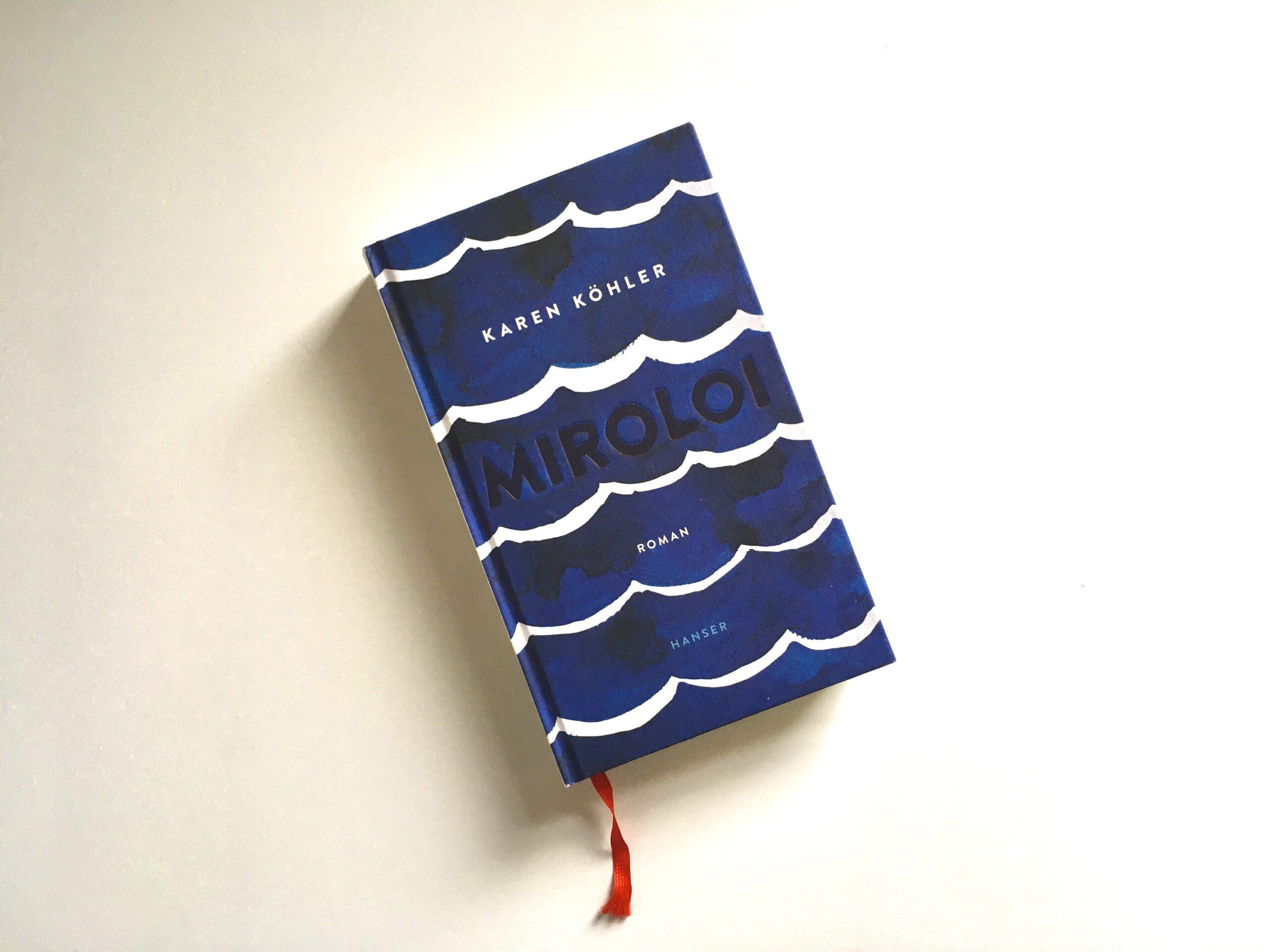 Karen Köhler: Miroloi (Buch)