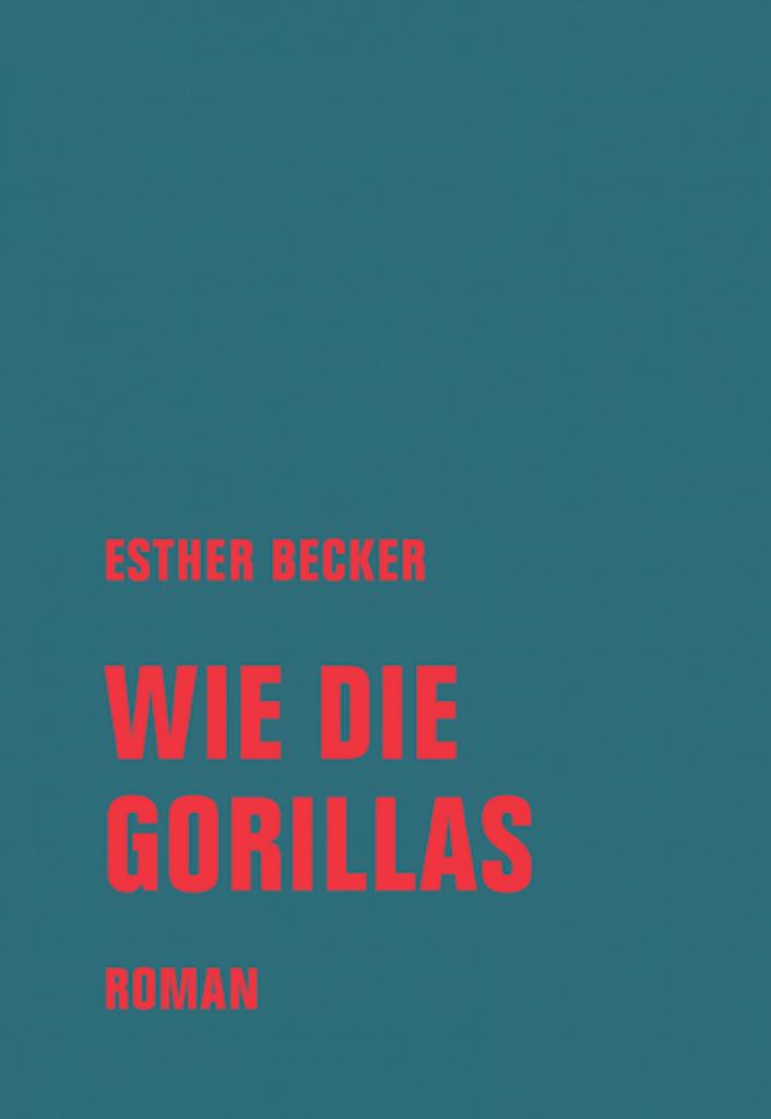 Esther Becker: Wie die Gorillas (Cover)