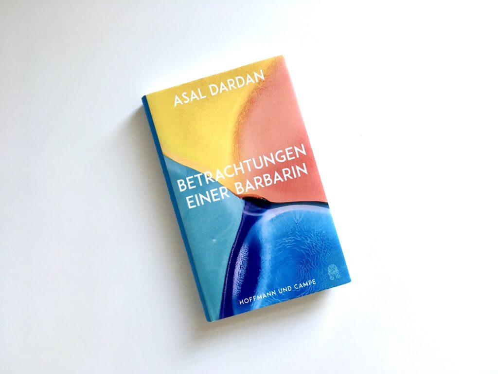 Asal Dardan: Betrachtungen einer Barbarin