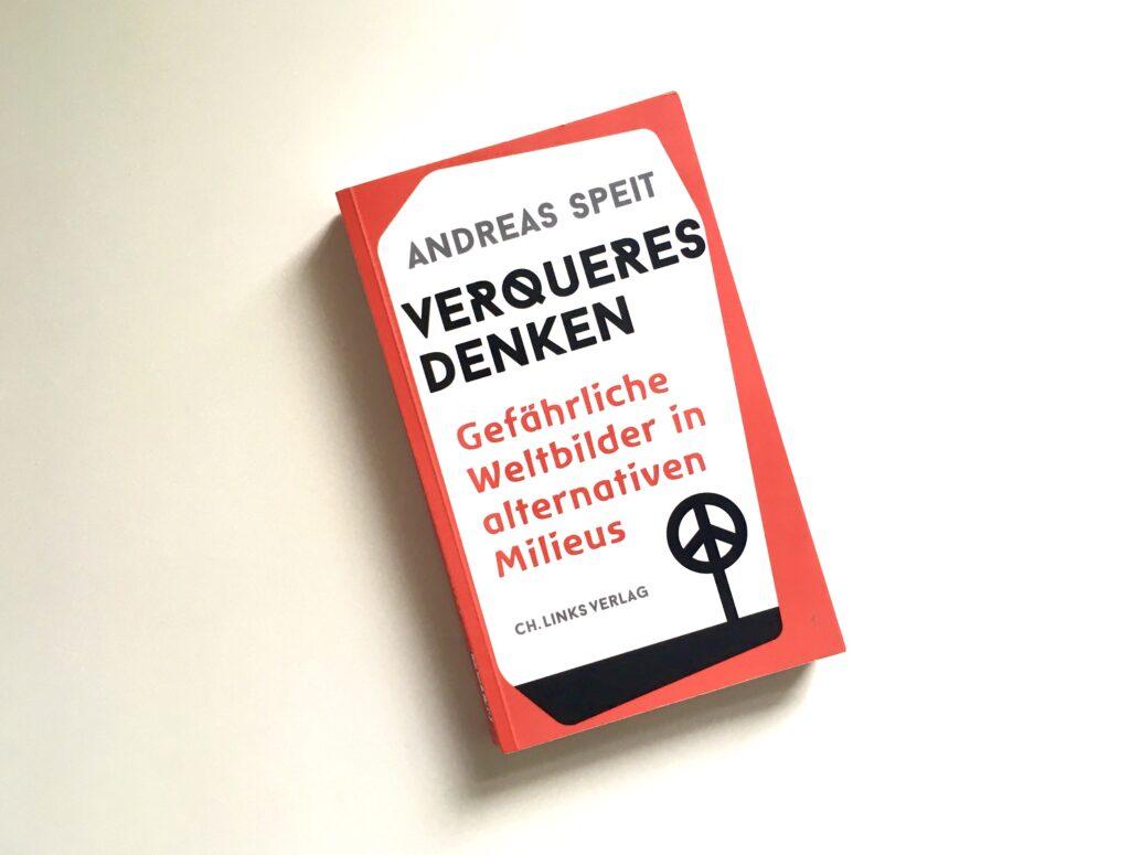 Andreas Speit: Verqueres Denken