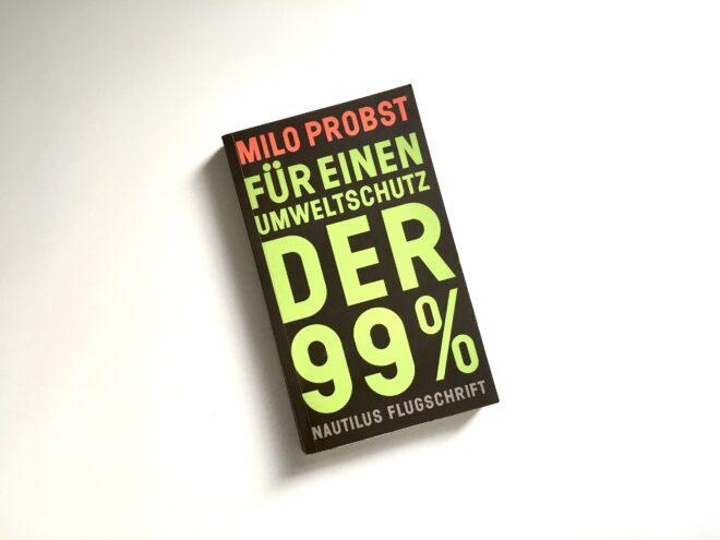 Milo Probst: Für einen Umweltschutz der 99%